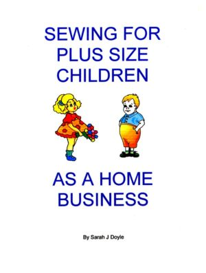Sewing For Plus Size Children as a Home Business