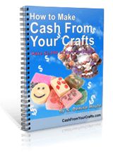 How To Make Cash From Your Crafts